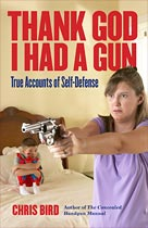 Thank God I Had a Gun - True Accounts of Self-Defense